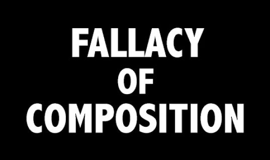 Economics Learned: Fallacy of Composition
